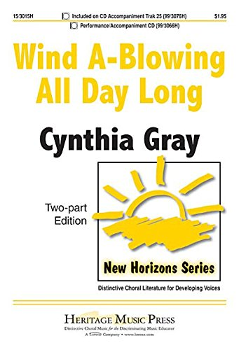 9781429133142: Wind A-Blowing All Day Long (Educational Octavo, Two-part, Piano)