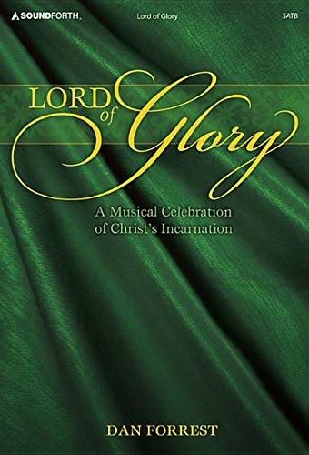 9781429134408: Lord of Glory: A Musical Celebraton of Christ's Incarnation (Cantata/Sacred Musical, SATB, Piano)