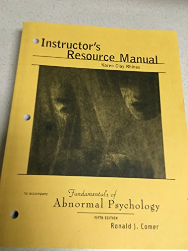 "Instructor's Resource Manual for ""Fundamentals of Abnormal Psychology, 5th edition"": ..."