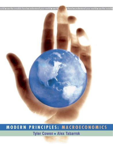 Modern Principles - Macroeconomics: Alex Tabarrok; Tyler