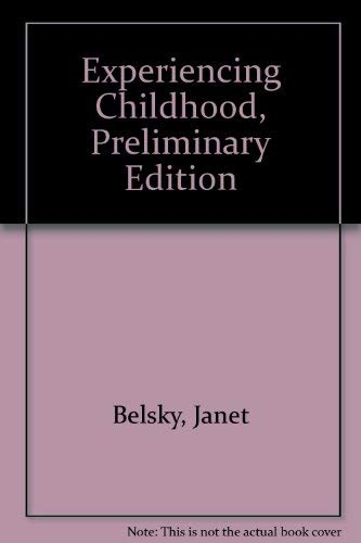 Experiencing Childhood (preliminary edition): Belsky, Janet