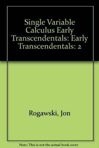 Single Variable Calculus Early Transcendentals, Volume 2: Jon Rogawski