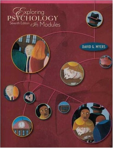 Exploring Psychology in Modules Seventh Edition: Myers, David G.