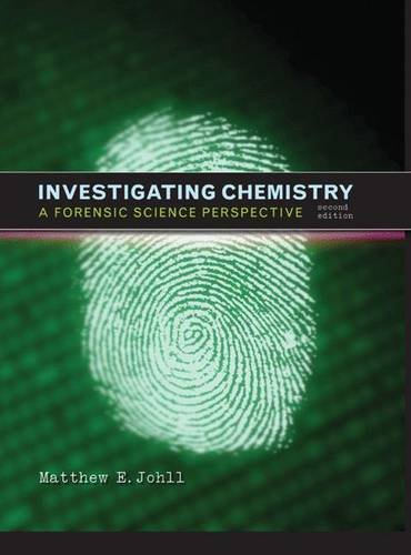 Investigating Chemistry : A Forensic Science Perspective: Matthew Johll