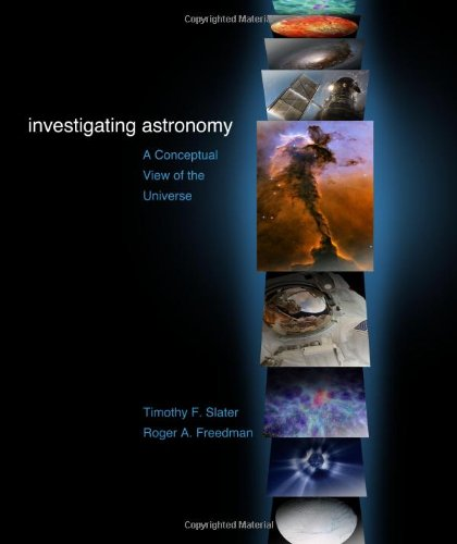 Investigating Astronomy : A Conceptual View of: Timothy F. Slater;