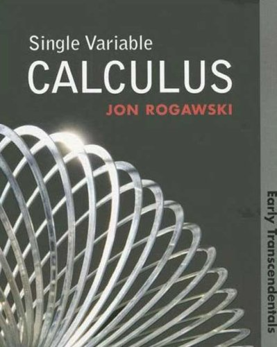 Single Variable Calculus: Early Transcendentals: Jon Rogawski