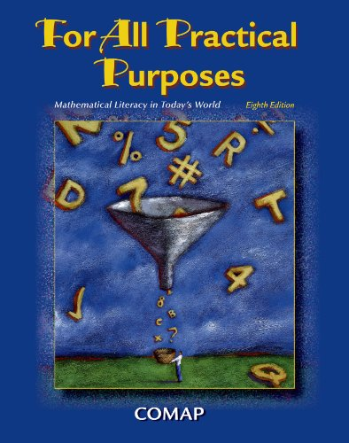 For All Practical Purposes Mathematical Literacy in Today's World 8th Edition: Comap