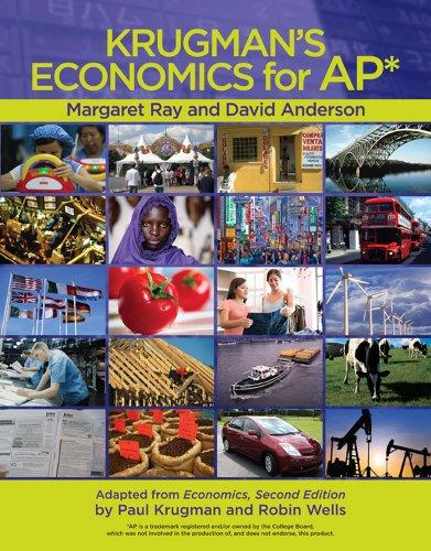 Krugman's Economics for AP: Ray, Margaret, Anderson,