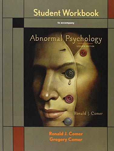 Abnormal Psychology: Ronald J. Comer;