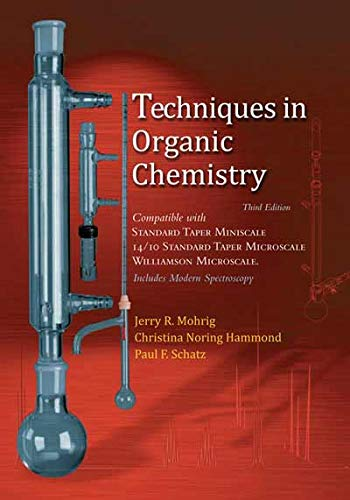 Techniques in Organic Chemistry 3rd Edition: Jerry R Mohrig,