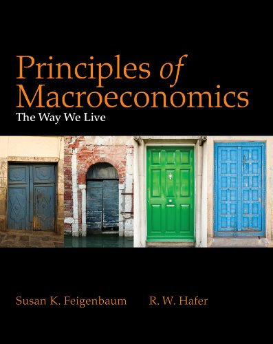Principles of Macroeconomics: The Way We Live: Susan Feigenbaum
