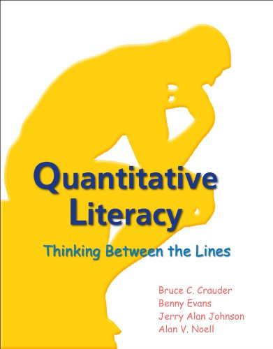 Quantitative Literacy: Thinking Between the Lines: Crauder, Bruce C.;