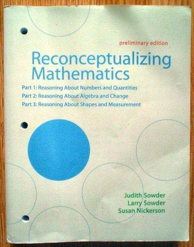 Reconceptualizing Mathematics (Preliminary Edition) Part 1: Reasoning: Judith Sowder, Larry