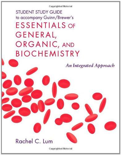 Essentials of General, Organic, and Biochemistry Student: Denise Guinn, Rebecca