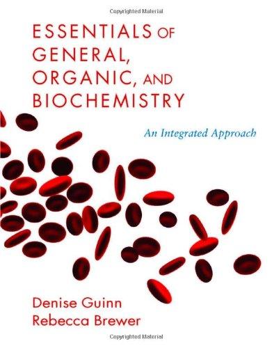 General, Organic, and Biochemistry Lab Manual: Denise Guinn, Rebecca