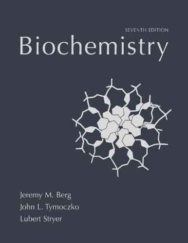 Biochemistry, Seventh Edition: Jeremy M. Berg;