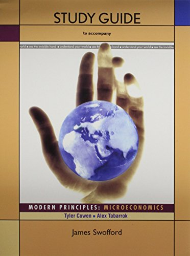 Study Guide to accompany Modern Principles: Microeconomics: James Swofford