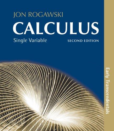 Single Variable Calculus: Early Transcendentals, 2nd Edition: Rogawski, Jon