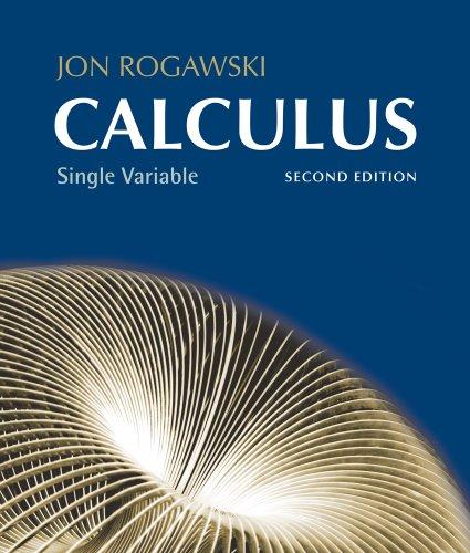 Calculus, Late Transcendentals, Single Variable: Chapters 1-12: Jon Rogawski