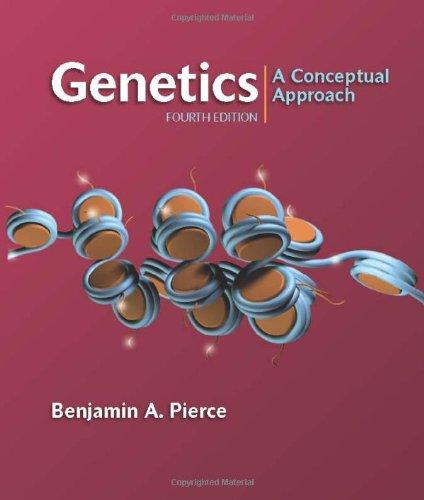 Genetics: A Conceptual Approach: Pierce, Benjamin A.