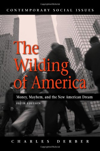 """the wilding of america Transcript of chapter 3 the wilding of america devon henderson, rebecca crook, kristen needham, rachel larose and christine brady chapter 3 of derber's the wilding of america """"the dream's we american dream my grandparents held on to a simple dream – that they could raise my mother in a."""