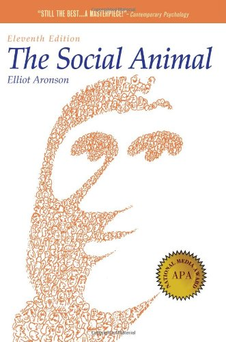 The Social Animal (11th Revised edition): Elliot Aronson