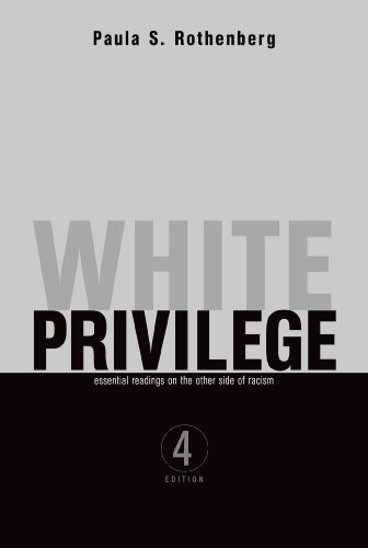White Privilege: Essential Readings on the Other: Rothenberg, Paula S.