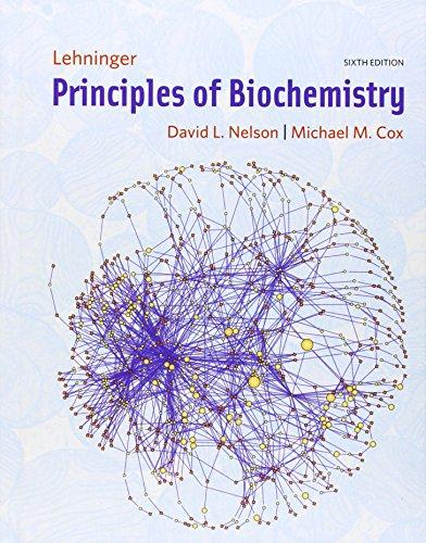 Lehninger Principles of Biochemistry: Nelson, David L.; Cox, Michael M.