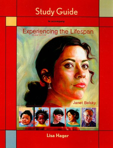 Study Guide for Experiencing the Lifespan: Belsky, Janet