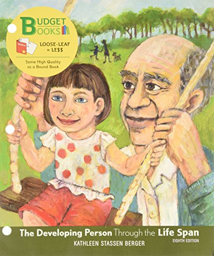 The Developing Person Through the Life Span: Berger, Kathleen Stassen