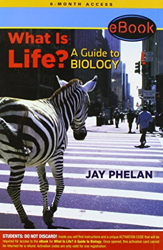 What Is Life? A Guide to Biology: Jay Phelan