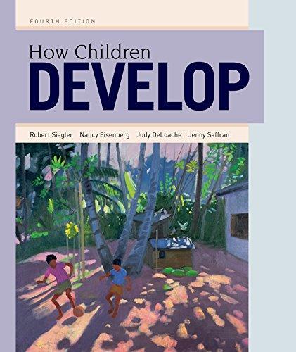 How Children Develop - Standalone book (1429242310) by Jenny Saffran; Judy S. DeLoache; Nancy Eisenberg; Robert S. Siegler