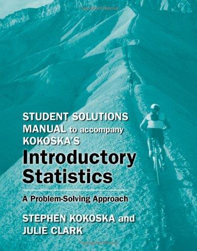 Student Solutions Manual to Accompany Kokoska's Introductory: Clark, Julie, Kokoska,
