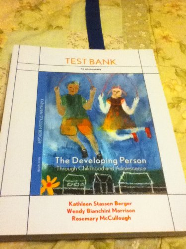 Test Bank to Accompany the Developing Person: Kathleen Strassen Berger,