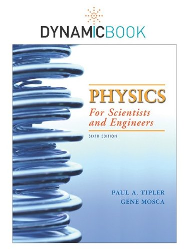 Dynamic Book Physics, Volume 1: For Scientists and Engineers: Tipler, Paul Allen; Mosca, Gene