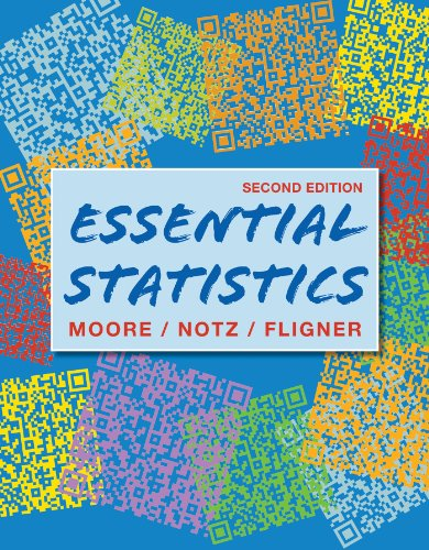 Essential Statistics, 2nd Edition: David Moore, William I. Notz, Michael A. Fligner