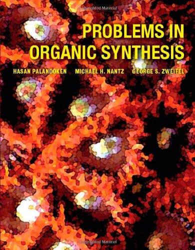 Problems in Organic Synthesis: Michael Nantz; Michael