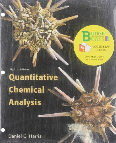 Quantitative Chemical Analysis (Loose-Leaf) (Budget Books): Harris, Daniel C.