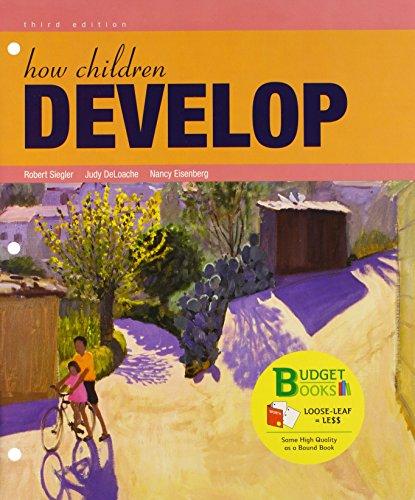 How Children Develop (Loose Leaf) (1429263520) by Judy S. DeLoache; Nancy Eisenberg; Robert S. Siegler