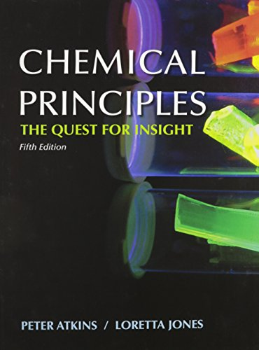 Chemical Principles: The Quest for Insight: Peter Atkins