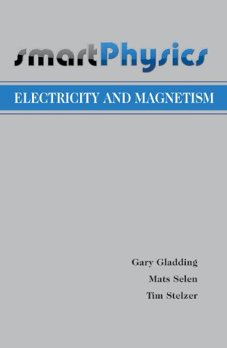 Electricity and Magnetism (SmartPhysics): Gladding, Gary, Selen,