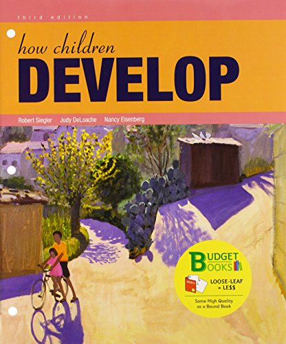 How Children Develop (Loose Leaf) & Video Tool Kit (Budget Books) (1429272686) by Robert S. Siegler; Worth Publishers