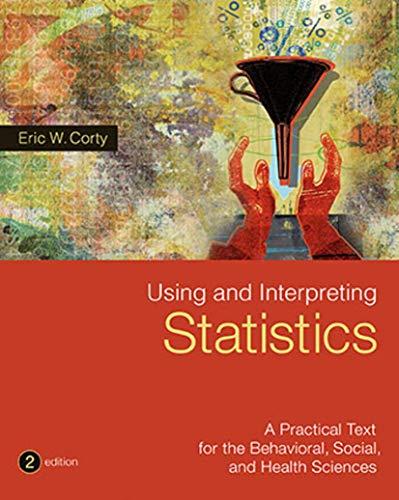 Using and Interpreting Statistics: Corty, Eric W.