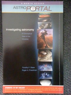 Investigating Astronomy 6-Month Access AstroPortal Access Code: Timothy F. Slater, Roger A. ...