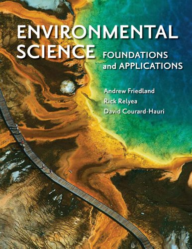 Environmental Science: Foundations and Applications (Loose Leaf): Friedland, Andrew; Relyea,