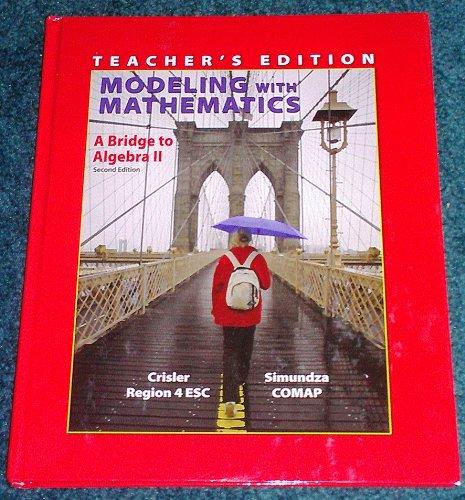 Modeling With Mathematics A Bridge to Algebra II Second Edition Teacher's Edition Region 4 ESC...