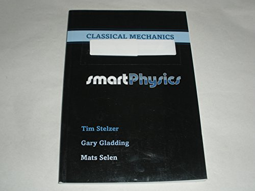 Classical Mechanics Smart Physics (Smart Physics): Tim Stelzer; Gary