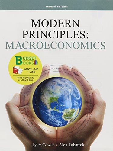 Modern Principles of Macroeconomics (Loose Leaf) (Budget: Cowen, Tyler; Tabarrok,