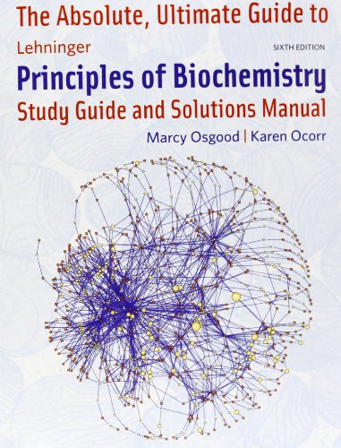 9781429294768: The Absolute, Ultimate Guide to Lehninger Principles of Biochemistry: Study Guide and Solutions Manual