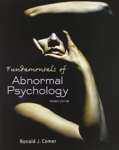 Fundamentals of Abnormal Psychology: Ronald J. Comer